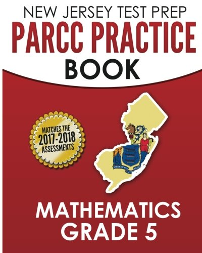 NEW JERSEY TEST PREP PARCC Practice Book Mathematics Grade 5: Covers the Common Core State Standards