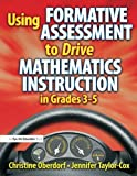img - for Using Formative Assessment to Drive Mathematics Instruction in Grades 3-5 book / textbook / text book