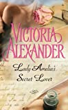 Front cover for the book Lady Amelia's Secret Lover by Victoria Alexander