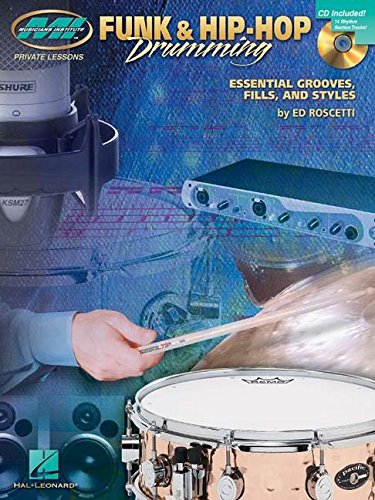 Funk & Hip-Hop Drumming: Essential Grooves, Fills and Styles (Drum Instruction)