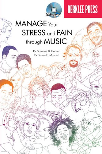 Manage Your Stress and Pain Through Music Book/CD: Suzanne B ...