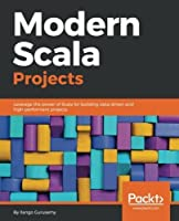 Modern Scala Projects Front Cover