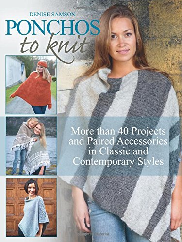Ponchos to Knit: More than 40 Projects and Paired Accessories in Classic and Contemporary Styles ()