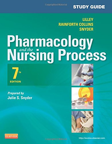 Study Guide for Pharmacology and the Nursing Process, 7e