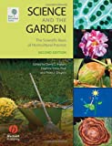 Science and the Garden: The Scientific Basis of Horticultural Practice, , 1405160632