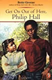 Get Out of Here, Philip Hall, Bette Greene, 0141303115