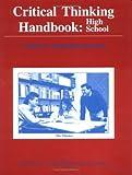 img - for Critical Thinking Handbook: High School (A Guide for Redesigning Instruction) by Richard Paul A.J.??. Binker Douglas Martin Ken Adamson (1989-06-01) Paperback book / textbook / text book