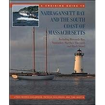 A Cruising Guide to Narragansett Bay and the South Coast of Massachusetts: Including Buzzard's Bay, Nantucket, Martha's Vineyard, and Block Island