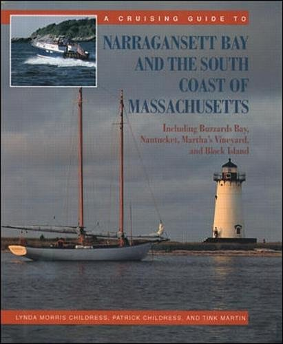 Narragansett Bay Rhode Island - A Cruising Guide to Narragansett Bay and the South Coast of Massachusetts: Including Buzzard's Bay, Nantucket, Martha's Vineyard, and Block Island