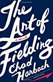The Art of Fielding, Chad Harbach, 0316126691