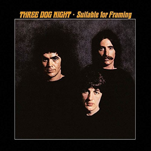 (Suitable For Framing ( Iconoclassic Remaster With Bonus Tracks) by Three Dog Night)