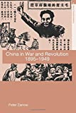 China in War and Revolution, 1895-1949 (Asia's Transformations)