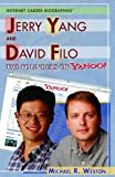 Jerry Yang and David Filo, Michael R. Weston, 140420718X