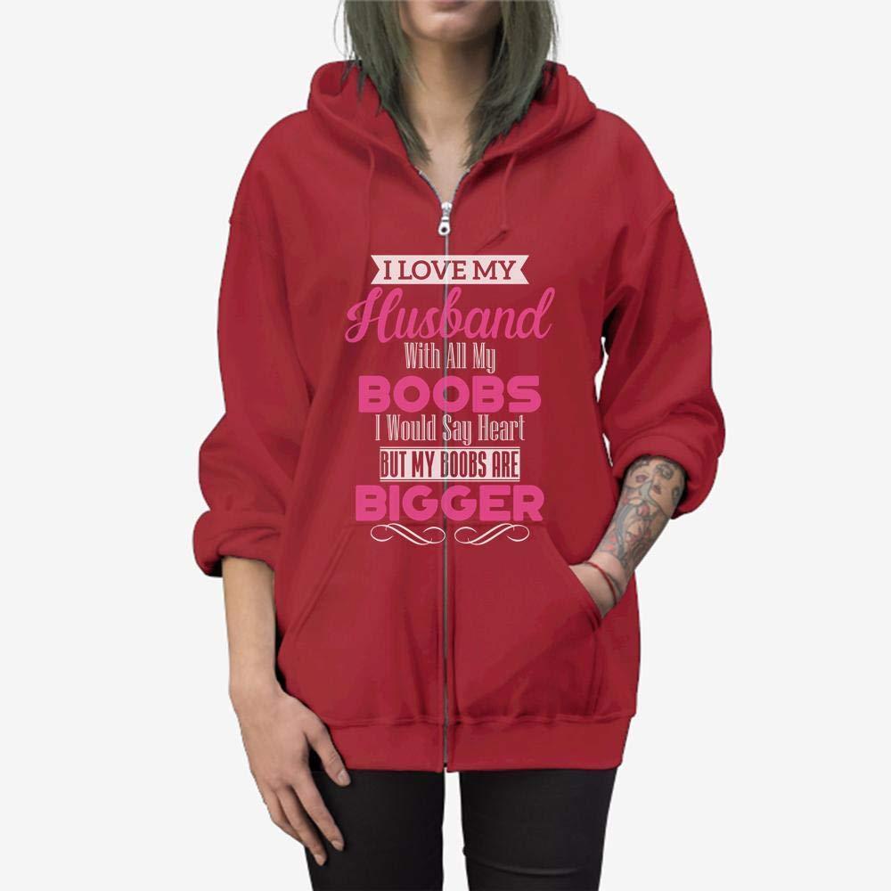I Love My Husband with All My Boobs Funny Zip Hooded Sweatshirt
