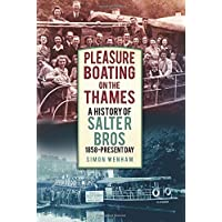 Pleasure Boating on the Thames: A History of Salter Bros, 1858-Present Day