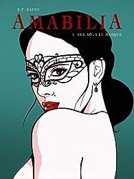 Amabilia - Tome 1 par E.T. Raven