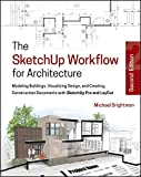 img - for The SketchUp Workflow for Architecture: Modeling Buildings, Visualizing Design, and Creating Construction Documents with SketchUp Pro and LayOut book / textbook / text book