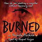 Burned   J. Nichole Parkins