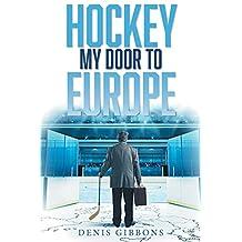 Hockey: My Door to Europe