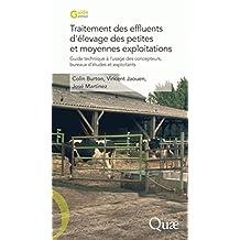 Traitement des effluents d'élevage des petites et moyennes exploitations: Guide technique à l'usage des concepteurs, bureaux d'études et exploitants (Guide pratique) (French Edition)