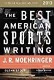 The Best American Sports Writing 2013, , 0547884605
