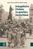 Evangelische Christen Im Geteilten Deutschland : Die 50er Jahre: Festschrift Für Christa Stache, Greschat, Martin and Stache, Christa, 3374031706