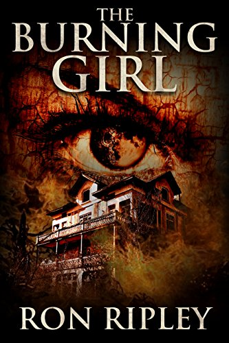 The Burning Girl: Supernatural Horror with Scary Ghosts & Haunted Houses (Haunted Collection Series Book 5)