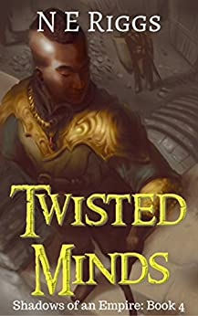Twisted Minds (Shadows of an Empire Book 4) by [Riggs, N E]