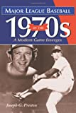img - for Major League Baseball in the 1970s: A Modern Game Emerges book / textbook / text book
