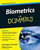 Biometrics for Dummies, Peter Gregory and Michael A. Simon, 0470292881