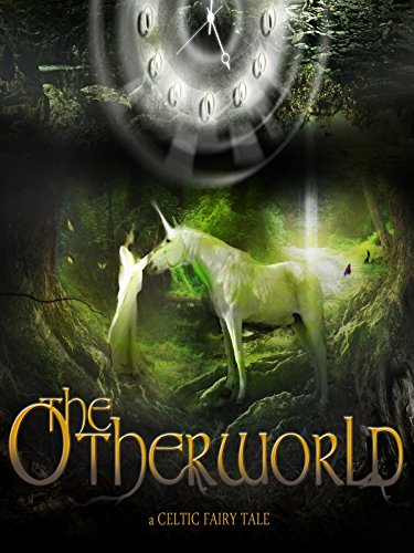 The Otherworld - A Celtic Fairy Tale