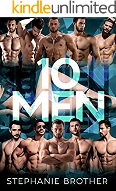 10 MEN: A MEGA MENAGE REVERSE HAREM ROMANCE (HUGE SERIES Book 7)