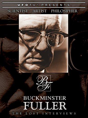 Scientist, Artist, Philosopher - Buckminster Fuller - The Lost Interviews