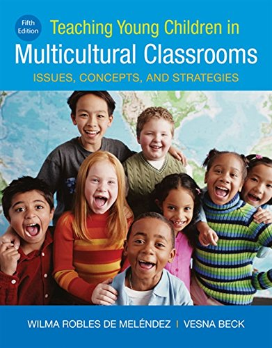 Teaching Young Children in Multicultural Classrooms: Issues, Concepts, and Strategies (MindTap Course List)