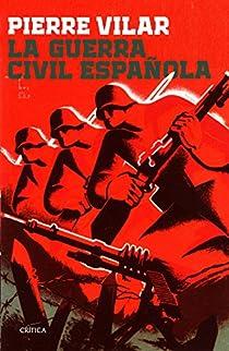 La guerra civil española par Vilar