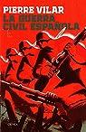 La guerra civil española par Pierre Vilar