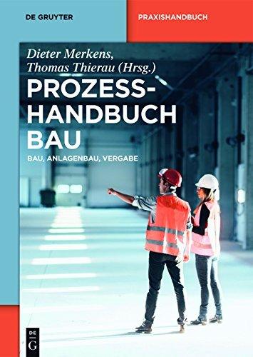 Prozesshandbuch Bau: Bau, Anlagenbau, Vergabe (De Gruyter ...