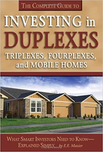 Investing in Duplexes, Triplexes and Quads : The Fastest ...