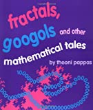 Fractals, Googols, and Other Mathematical Tales, Theoni Pappas, 0933174896