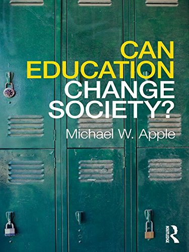 Can Education Change Society? eBook: Michael W  Apple