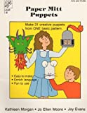 Paper Mitt Puppets, Joy Evans and Jo Ellen Moore, 1557991413