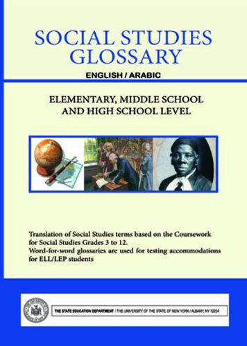 Social Studies Glossary - English/Arabic - Elementary, Middle School and High School Level