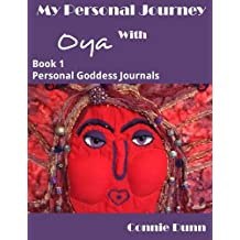 My Personal Journey with Oya Journal (Personal Journey Journal) (Volume 1)