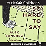 So Hard to Say | Alex Sanchez