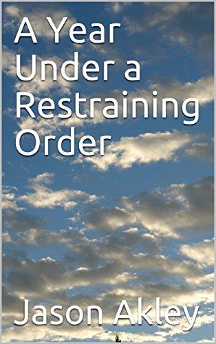 A Year Under a Restraining Order