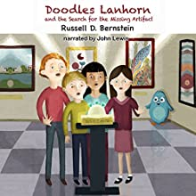 Doodles Lanhorn and the Search for the Missing Artifact Audiobook by Russell D. Bernstein Narrated by John Lewis