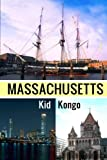 Massachusetts: Fun Facts, History, And Pictures (Travel The World Series) (Volume 30)