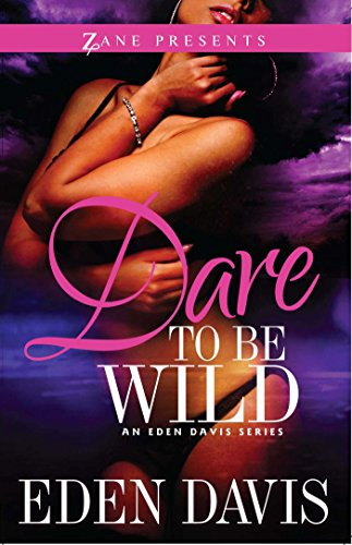 Dare to Be Wild: A Novel (Zane Presents)