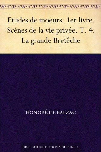Etudes De Moeurs 1er Livre Scenes De La Vie Privee T 4 La Grande Breteche French Edition