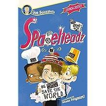 [Spaceheadz, Book 2] (By: Jon Scieszka) [published: September, 2011]
